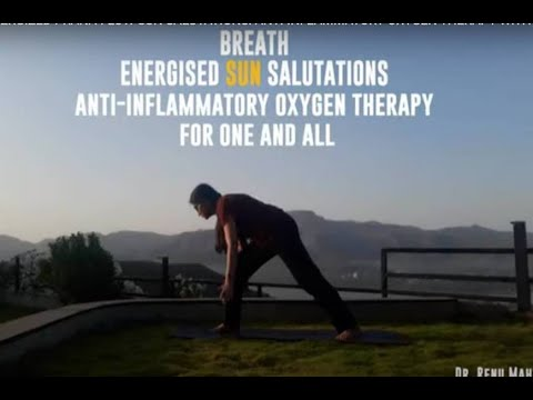 Embedded thumbnail for ANTI-INFLAMMATORY OXYGEN THERAPY:  BREATH ENERGISED SUN SALUTATIONS